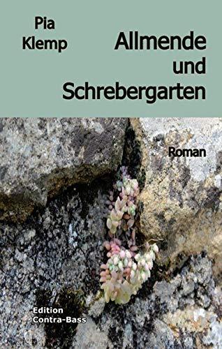 Allmende und Schrebergarten: Roman
