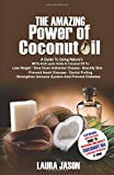 The Amazing Power of Coconut Oil: A Guide - Best Reviews Guide