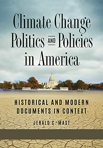 Climate Change Politics and Policies in America: Historical and Modern Documents in Context [2 volumes] (English Edition)