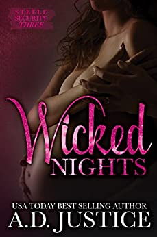 Wicked Nights (Steele Security Series Book 3) by [Justice, A.D.]