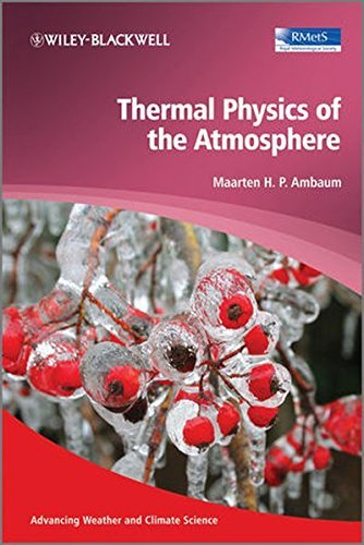 Thermal Physics of the Atmosphere (Advancing Weather and Climate Science) by Maarten H. P. Ambaum (2010-04-16)