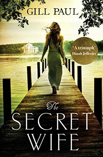 The Secret Wife: The new top ten bestselling romance of 2016 by [Paul, Gill]