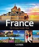 France - 50 itinéraires de rêve...