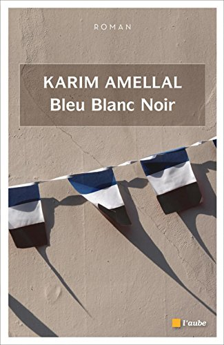 Bleu Blanc Noir par Karim Amellal