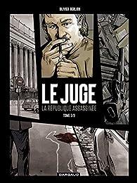 Le Juge, tome 3 : La république assassinée  par Olivier Berlion