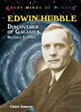 Edwin Hubble: Discoverer of Galaxies (Great Minds of Science) by Claire L Datnow (2007-03-01)