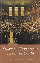 Years Of Expansion: Britain: British History, 1815-1914