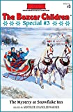 The Mystery at Snowflake Inn (The Boxcar Children Special series)