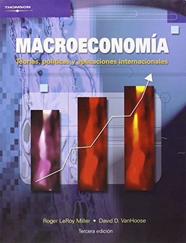 Macroeconomia: Teorias, Politicas Y Aplicaciones Internacionales por Roger LeRoy Miller