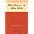 Moby Dick: or, the White Whale (English Edition)
