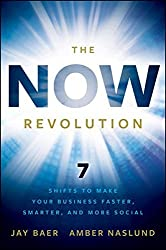 The NOW Revolution: 7 Shifts to Make Your Business Faster, Smarter and More Social by Jay Baer (2011-02-08)