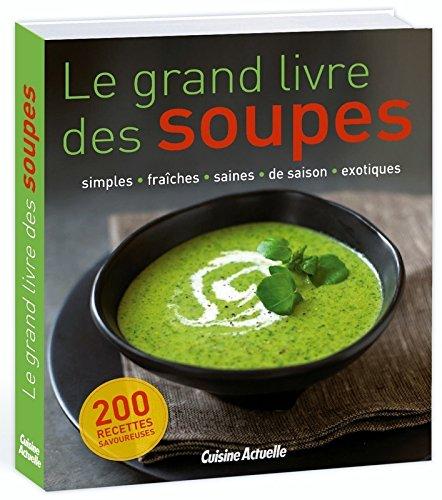 Le grand livre des soupes par Collectif
