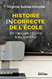 Histoire incorrecte de l'école - De l'ancien régime à aujourd'hui