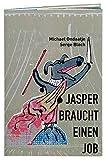 Jasper braucht einen Job (Die Tollen Hefte) - Michael Ondaatje