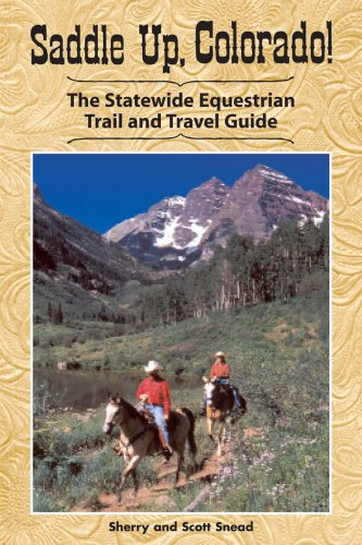 Saddle Up, Colorado!: The Statewide Equestrian Trail and Travel Guide por Sherry Snead