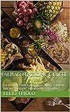 Alimentazione e diete: La scienza contro pregiudizi, errori e bufale, per un fai da te intelligente a tavola