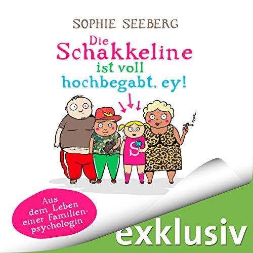 Livres Couvertures de Die Schakkeline ist voll hochbegabt, ey! Aus dem Leben einer Familienpsychologin