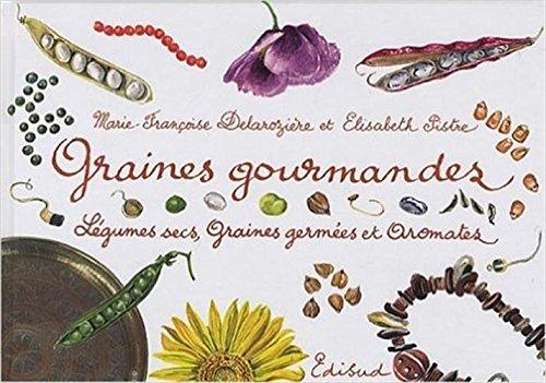 Graines gourmandes : Légumes secs, graines germées et aromates