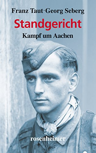 Standgericht - Kampf um Aachen (Zeitzeugen 6)
