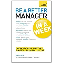 Be a Better Manager in a Week (Teach Yourself) by Rus Slater (2013-02-22)