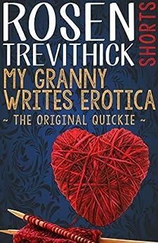 My Granny Writes Erotica (The Original Quickie) (English Edition) di [Trevithick, Rosen]