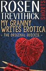 My Granny Writes Erotica (The Original Quickie)
