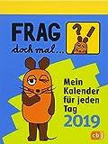 Frag doch mal ... die Maus! - Mein Kalender für jeden Tag 2019