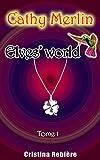 Cathy Merlin 1. Elves' world