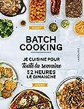 Batch cooking - Préparez 5 repas pour la semaine en 2h le dimanche !