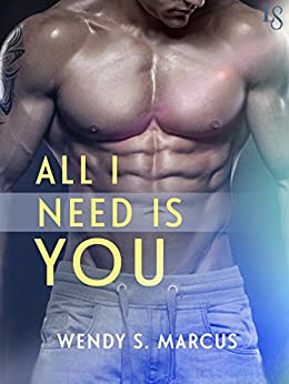 All I Need Is You by [Marcus, Wendy S.]
