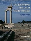 Les plus beaux sites de la Gaule romaine