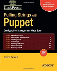 Pulling Strings with Puppet: Configuration Management Made Easy (FirstPress) by James Turnbull (2008-02-11)