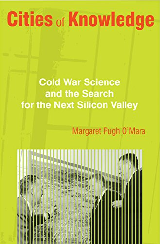 Cities of Knowledge: Cold War Science and the Search for the Next Silicon Valley (Politics and Society in Modern America Book 111) (English Edition) (Valley City State University)
