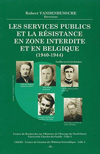 Les services publics et la Résistance en zone interdite et en Belgique (1940-1944) (Histoire et littérature du Septentrion (IRHiS))