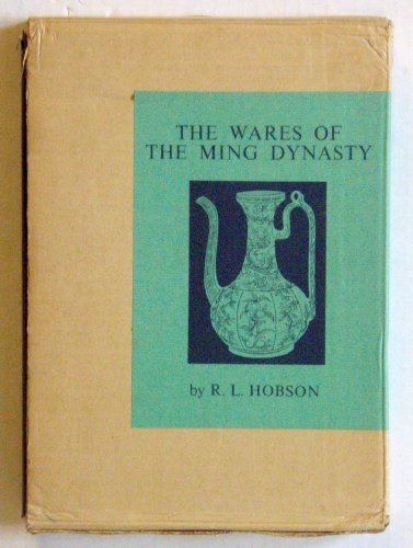 The Wares of the Ming Dynasty by R. L. Hobson (1962-08-02)