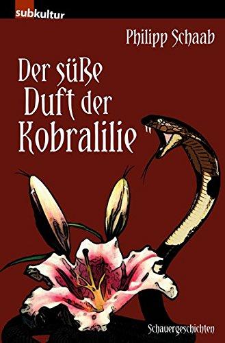 Der süße Duft der Kobralilie: Schauergeschichten