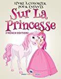 Livre à Colorier Pour Enfants Sur La Princesse