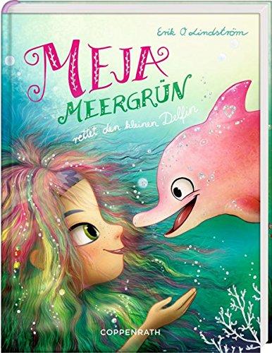 Meja Meergrün rettet den kleinen Delfin (Bd. 2) (Kleine Band Meerjungfrau,)