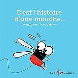 C'est l'histoire d'une mouche... | Cohen, Laurie (1988-....). Auteur