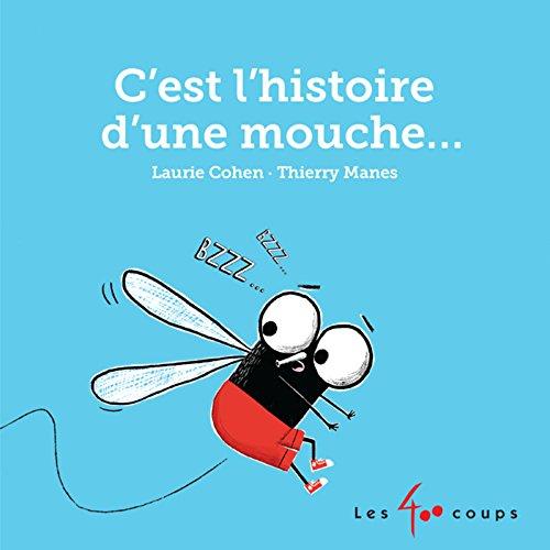 C'est l'histoire d'une mouche...