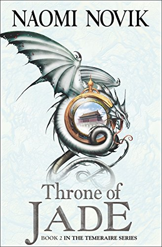 Throne of Jade (The Temeraire Series, Book 2) por Naomi Novik