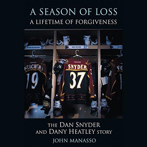A Season of Loss, A Lifetime of Forgiveness: The Dan Synder and Dany Heatley Story
