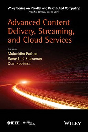 Advanced Content Delivery, Streaming, and Cloud Services (Wiley Series on Parallel and Distributed Computing) (2014-09-22)