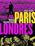 Paris-Londres - Music Migrations 1962-1989