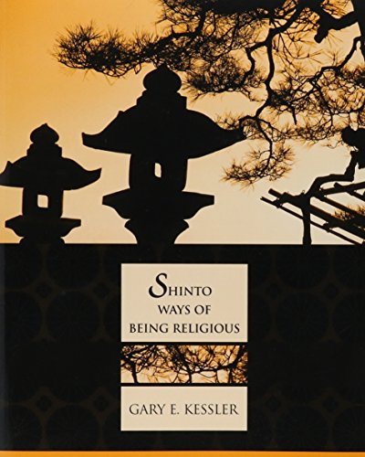 Shinto Ways Of Being Religious par Gary E. Kessler