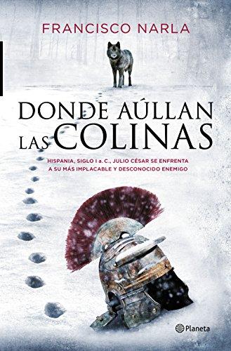 Donde aúllan las colinas (Volumen independiente nº 1) por Francisco Narla