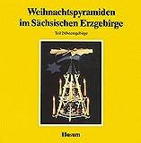 Weihnachtspyramiden im Sächsischen Erzgebirge, in 2 Bdn., Bd.2, Osterzgebirge (Schriftenreihe Erzgebirgische Volkskunst)