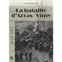 La bataille d'Arras-Vimy: Avril 1917