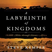 Labyrinth of Kingdoms: 10,000 Miles Through Islamic Africa