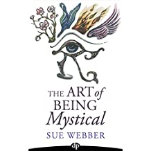 The Art of Being Mystical: An Adventure in Healing & Spiritual Awakening (English Edition)
